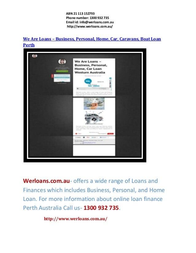 ABN 21 113 152793 Phone number: 1300 932 735 Email id: info@werloans.com.au http://www.werloans.com.au/  We Are Loans – Bu...