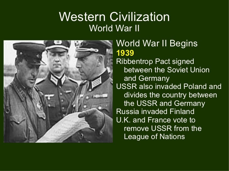 an analysis of western civilization in world war ii Western civilization: a brief history jackson j spielvogel cengage learning, jan 1 the deepening of the european crisis world war ii 613: cold war and a new western world 19451965 640.