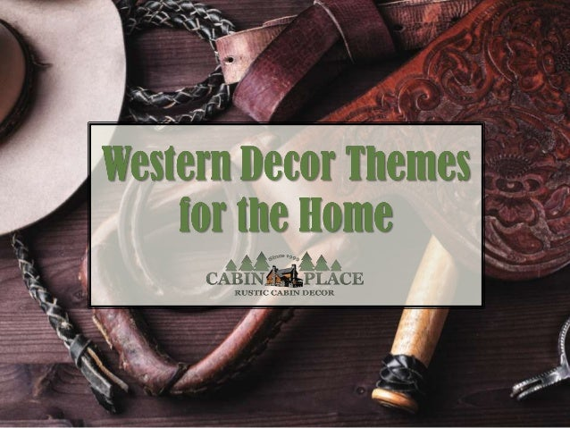 Western Decor Themes For The Home