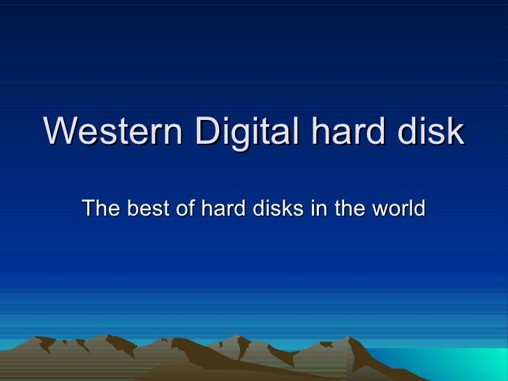 Western Digital hard disk The best of hard disks in the world