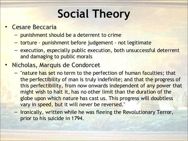 Social Theory • Cesare Beccaria – punishment should be a deterrent to crime – torture - punishment before judgement - not ...