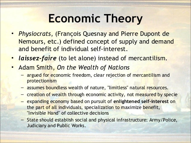 Economic Theory • Physiocrats, (François Quesnay and Pierre Dupont de Nemours, etc.) defined concept of supply and demand ...