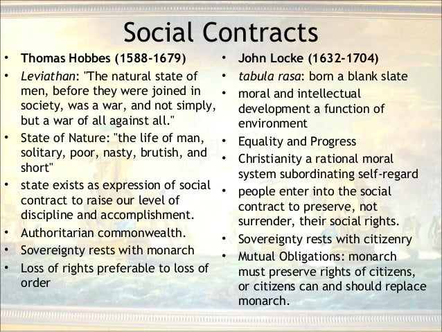 """Social Contracts • Thomas Hobbes (1588-1679) • Leviathan: """"The natural state of men, before they were joined in society, w..."""