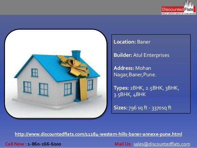 http://www.discountedflats.com/11284-western-hills-baner-annexe-pune.html Location: Baner Builder:Atul Enterprises Address...