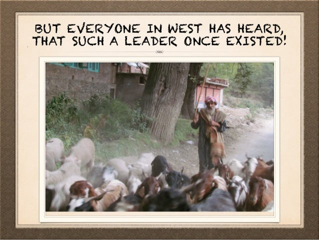 BUT EVERYONE IN WEST HAS HEARD, THAT SUCH A LEADER ONCE EXISTED!!