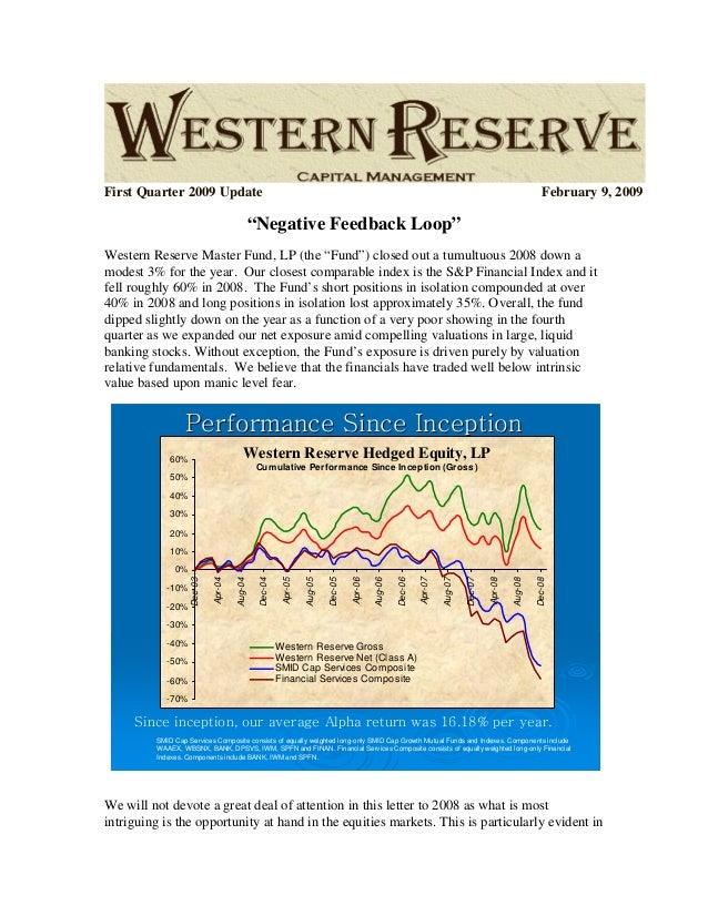 "First Quarter 2009 Update February 9, 2009 ""Negative Feedback Loop"" Western Reserve Master Fund, LP (the ""Fund"") closed ou..."
