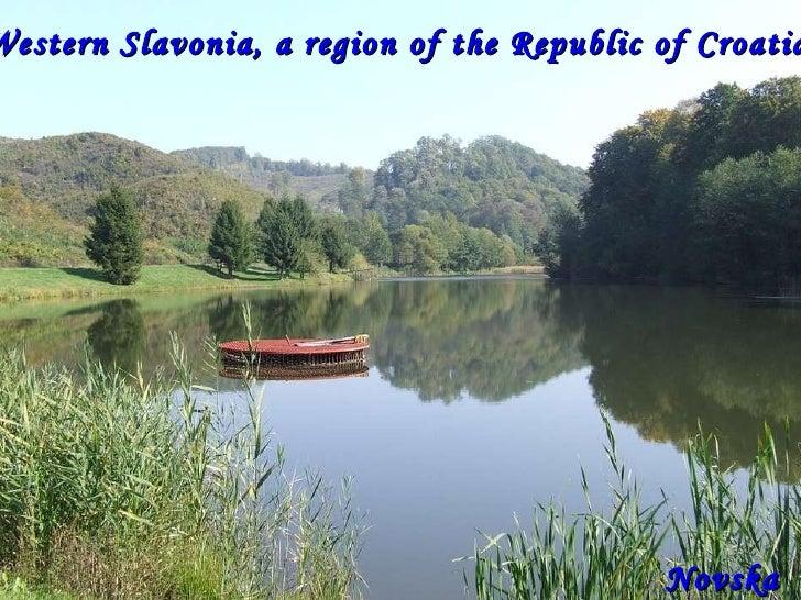 Western Slavonia, a region of the Republic of Croatia  Novska