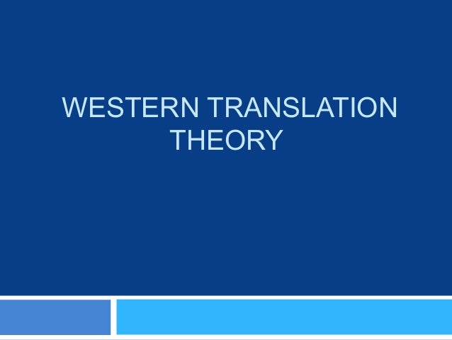 WESTERN TRANSLATION     THEORY