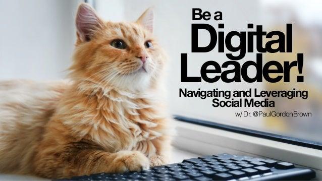 Bea Digital Leader!NavigatingandLeveraging SocialMedia w/ Dr. @PaulGordonBrown