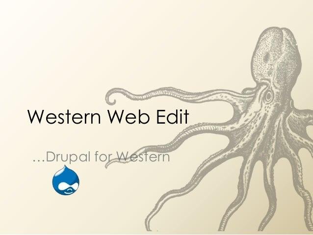 Western Web Edit…Drupal for Western