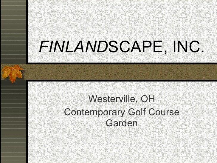 FINLAND SCAPE, INC. Westerville, OH Contemporary Golf Course Garden