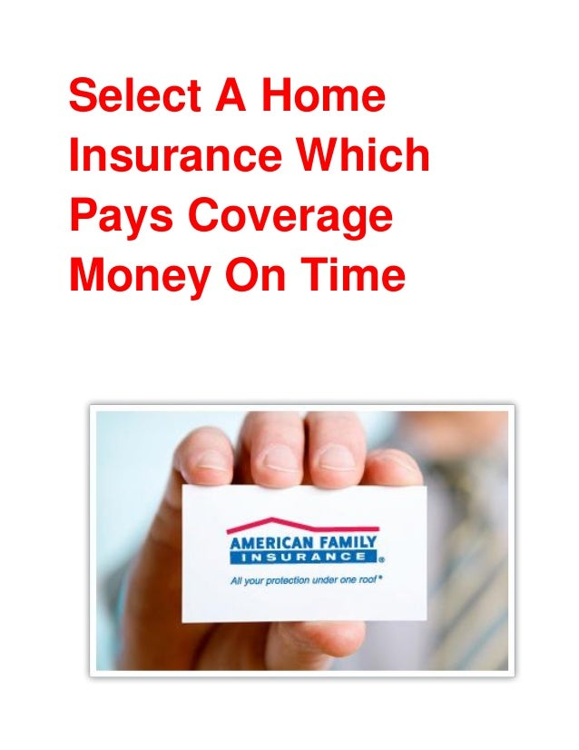Select A Home Insurance Which Pays Coverage Money On Time