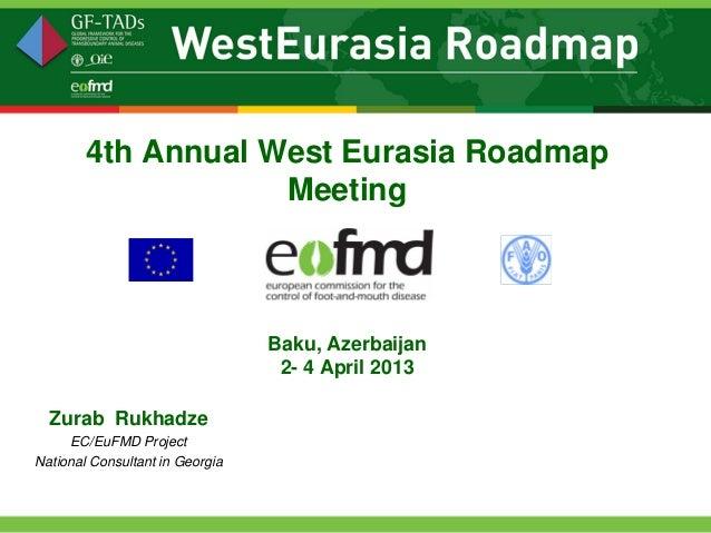 4th Annual West Eurasia Roadmap                    Meeting                                 Baku, Azerbaijan               ...
