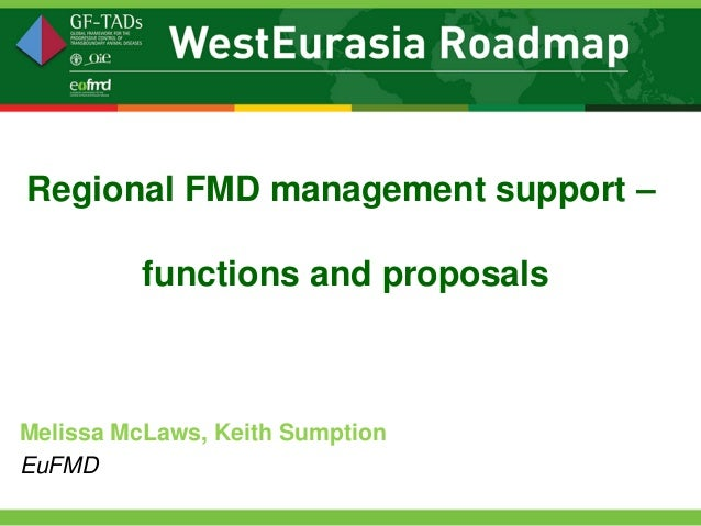 Regional FMD management support –          functions and proposalsMelissa McLaws, Keith SumptionEuFMD