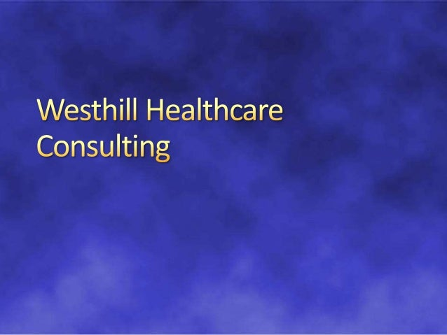 Westhill Healthcare Consulting is one of the internet's oldest sites that offer consumer information on reasonably priced ...