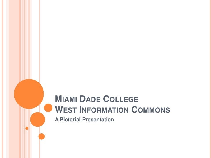 Miami Dade CollegeWest Information Commons<br />A Pictorial Presentation<br />