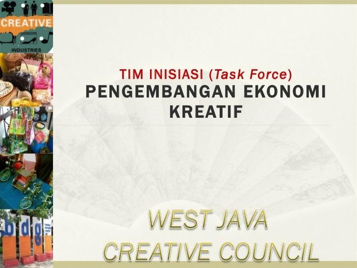 TIM INISIASI (Task Force)PENGEMBANGAN EKONOMI       KREATIF