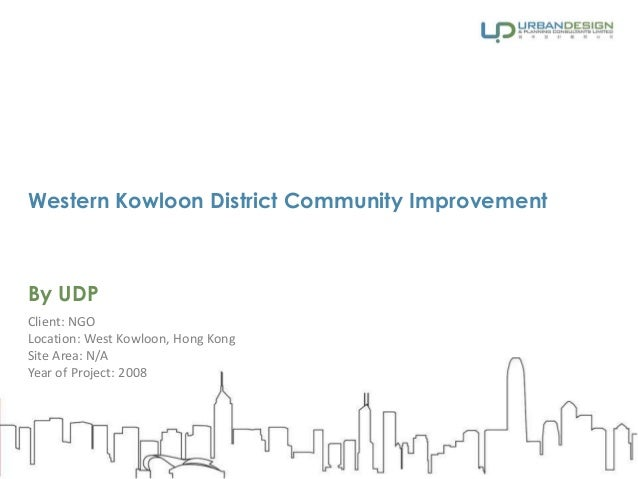 Western Kowloon District Community Improvement By UDP Client: NGO Location: West Kowloon, Hong Kong Site Area: N/A Year of...