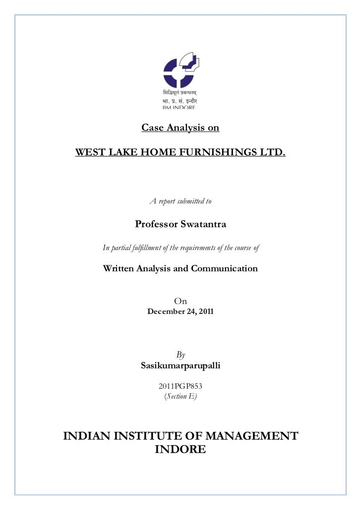 Case Analysis on WEST LAKE HOME FURNISHINGS LTD.                      A report submitted to                 Professor Swat...