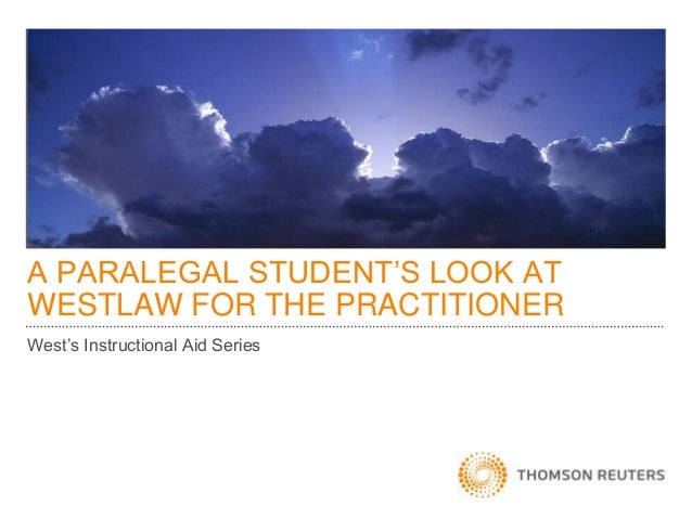 A PARALEGAL STUDENT'S LOOK AT WESTLAW FOR THE PRACTITIONER West's Instructional Aid Series