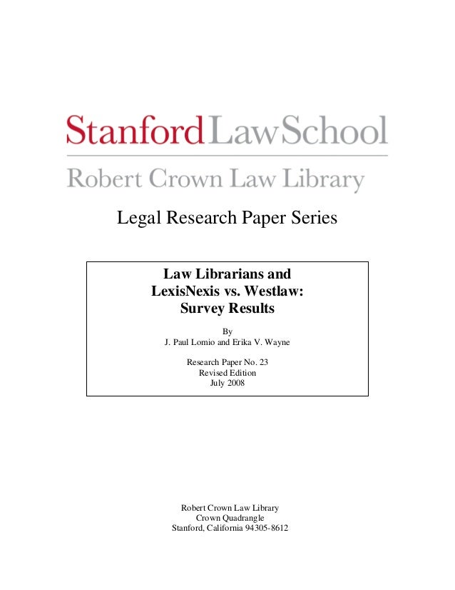 Legal Research Paper Series Law Librarians and LexisNexis vs. Westlaw: LawSurvey Results and Librarians  LexisNexis By Wes...