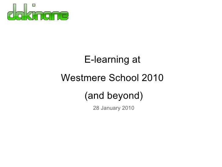 E-learning at  Westmere School 2010  (and beyond) 28 January 2010