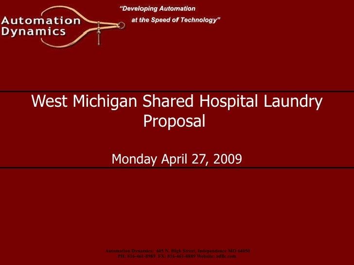 West Michigan Shared Hospital Laundry Proposal  Monday April 27, 2009