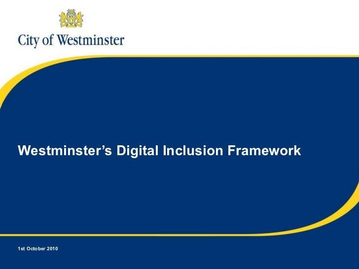 Westminster's Digital Inclusion Framework 1st October 2010