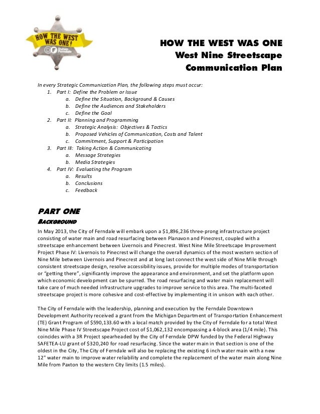 HOW THE WEST WAS ONE West Nine Streetscape Communication Plan  IneveryStrategicCommunicationPlan,thefollowingsteps...