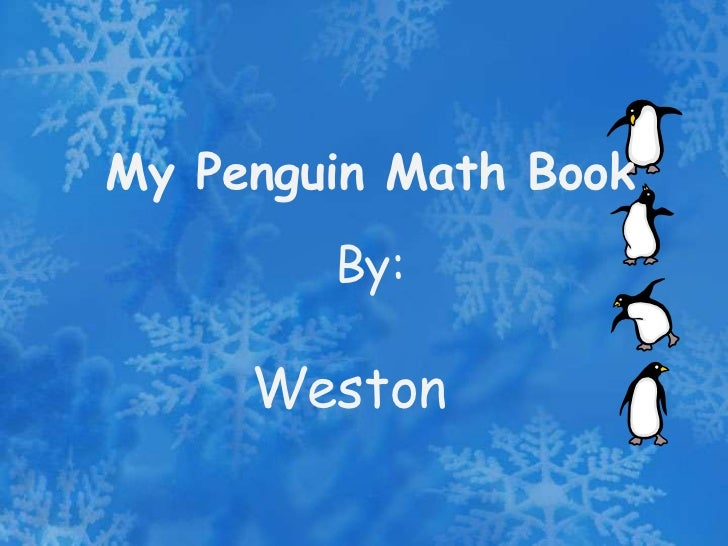My Penguin Math Book        By:     Weston