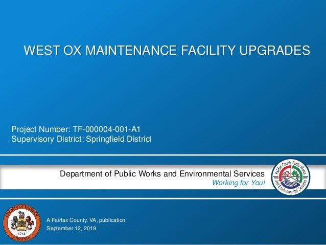 A Fairfax County, VA, publication Department of Public Works and Environmental Services Working for You! WEST OX MAINTENAN...