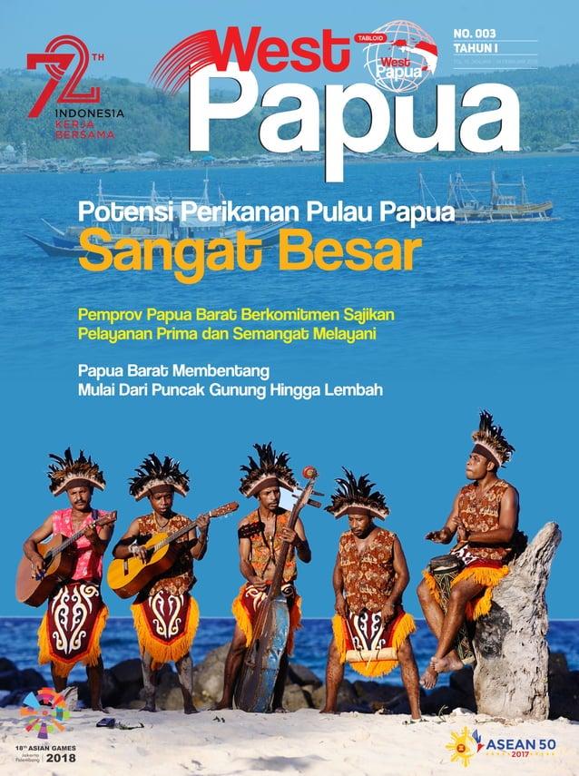 No. 003 tahun I Tgl. 15 Januari - 14 FEBRUARI 2018 Pemprov Papua Barat Berkomitmen Sajikan Pelayanan Prima dan Semangat Me...