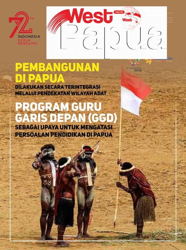 No. 004 tahun I Tgl. 15 FEBRUARI - 14 maret 2018 Pembangunan di Papua Dilakukan SecaraTerintegrasi Melalui Pendekatan Wila...