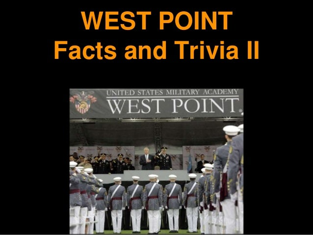 WEST POINT Facts and Trivia II