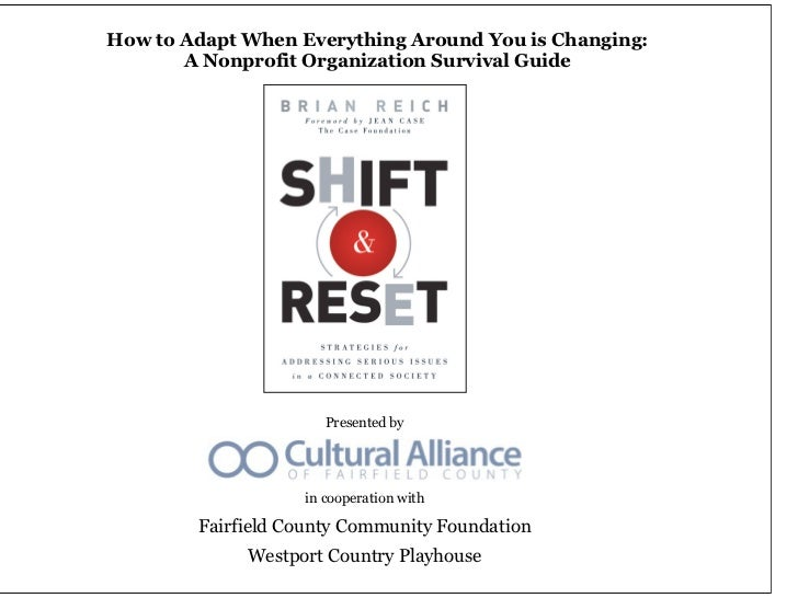 How to Adapt When Everything Around You is Changing:       A Nonprofit Organization Survival Guide                      Pr...