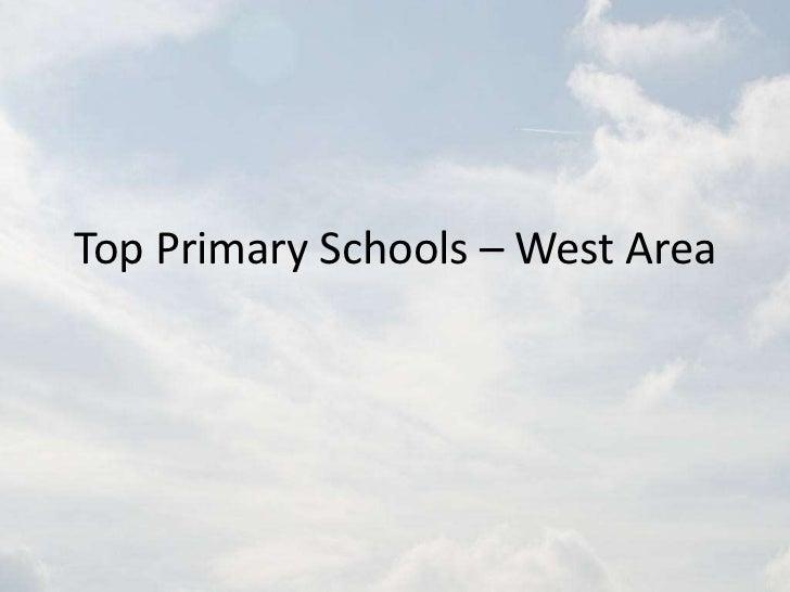 Top Primary Schools – West Area<br />