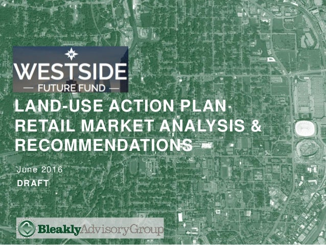 1 June 2016 DRAFT LAND-USE ACTION PLAN RETAIL MARKET ANALYSIS & RECOMMENDATIONS