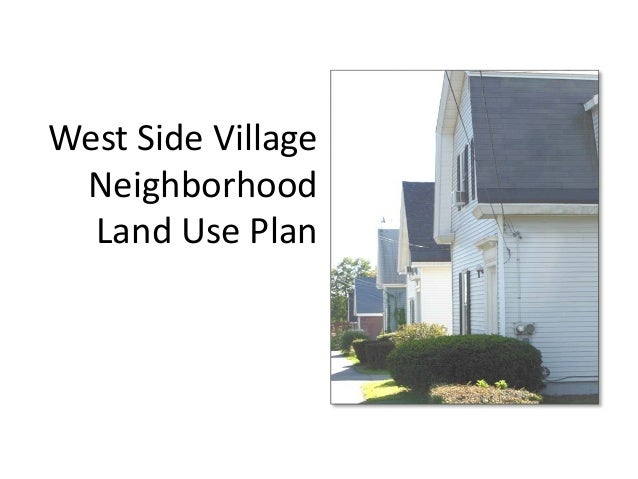 West Side Village Neighborhood Land Use Plan