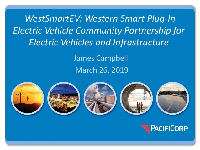 WestSmartEV: Western Smart Plug-In Electric Vehicle Community Partnership for Electric Vehicles and Infrastructure James C...
