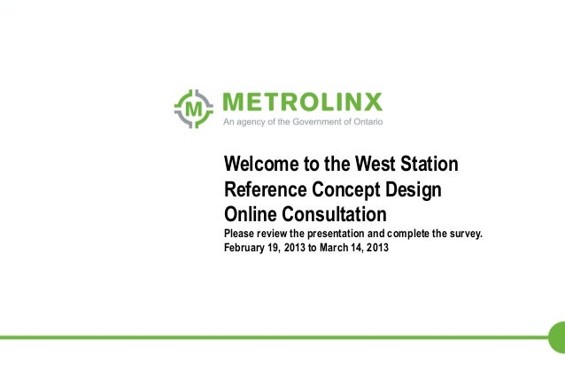Welcome to the West StationReference Concept DesignOnline ConsultationPlease review the presentation and complete the surv...