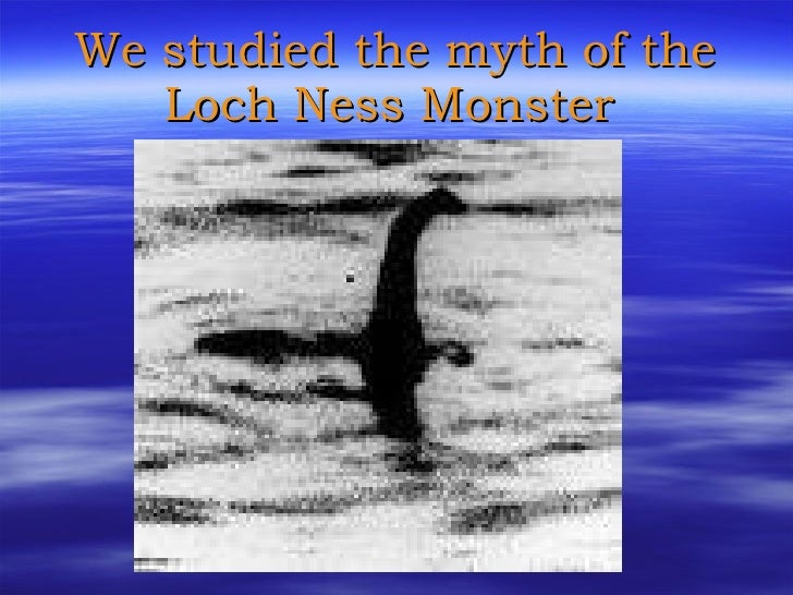 We studied the myth of the Loch Ness Monster