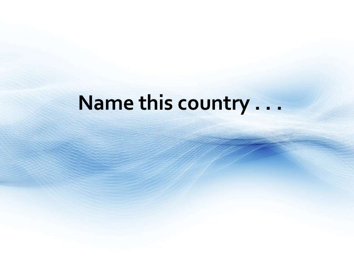Name this country . . .<br />
