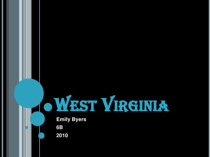 West Virginia<br />Emily Byers <br />6B <br />2010<br />