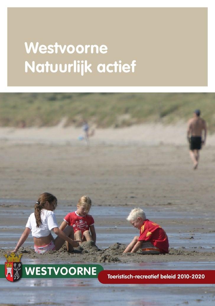 Westvoorne Natuurlijk actief                 Toeristisch-recreatief beleid 2010-2020