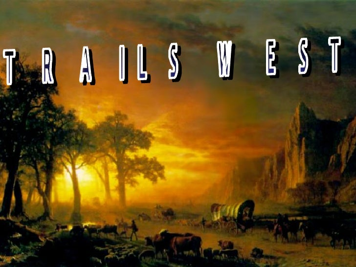 TRAILS WEST