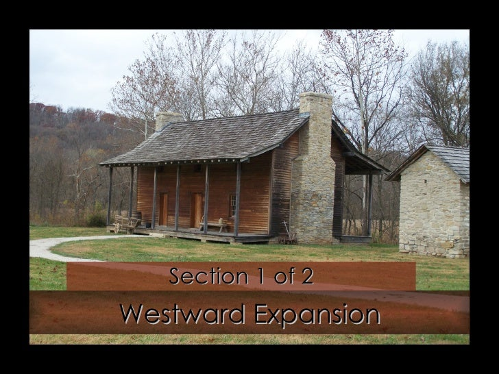 Westward Expansion Section 1 of 2