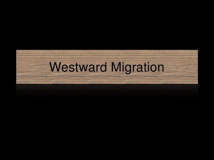 Westward Migration<br />