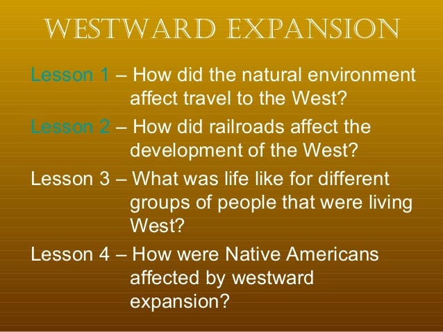 ?how did the westward expansion affect native americans? essay Essays on american environmental history nature transformed is an interactive  curriculum enrichment service for teachers, offering them practical help in.