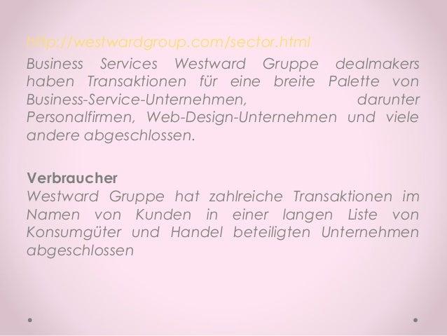 http://westwardgroup.com/sector.html Business Services Westward Gruppe dealmakers haben Transaktionen für eine breite Pale...