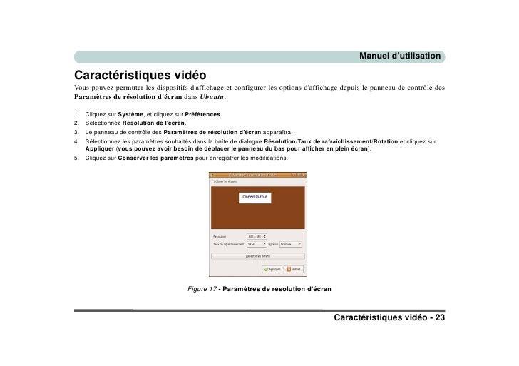 Manuel d'utilisation  Caractéristiques vidéo Vous pouvez permuter les dispositifs d'affichage et configurer les options d'...